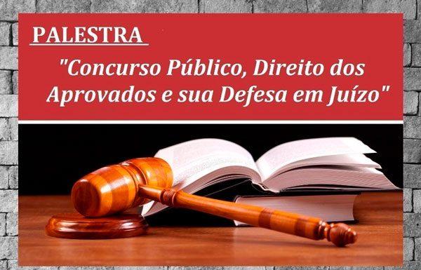 Palestra Concurso Publico, Direito dos Aprovados e sua Defesa em juizo